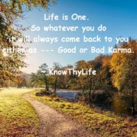Do you believe in Karma? Whether, it's yes or no… better do the right thing!